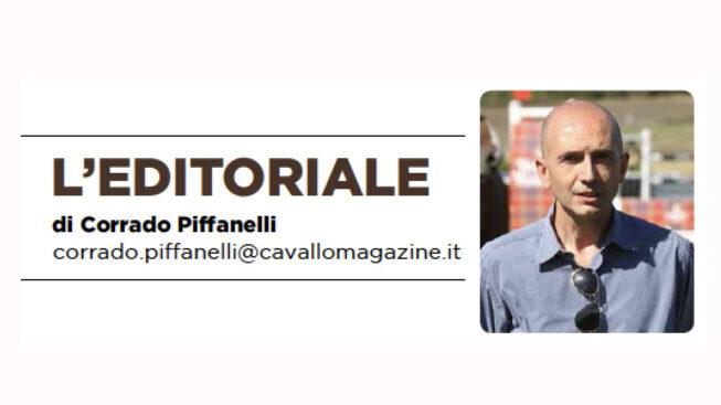 Ricordatevi di Noi, l'editoriale di Corrado Piffanelli su Cavallo Magazine di luglio