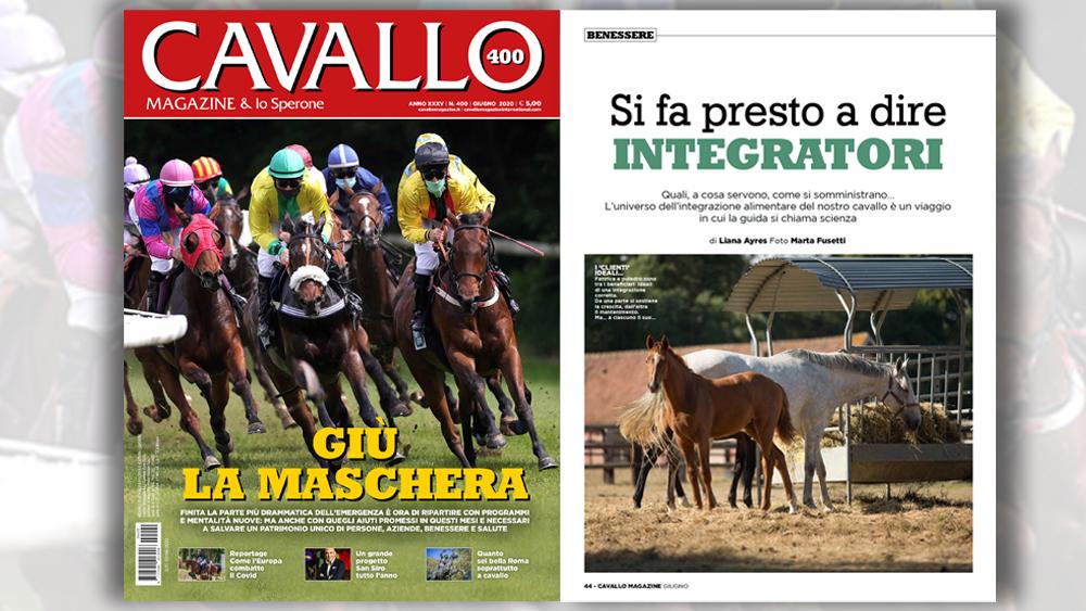 Cavallo Magazine di giugno ha dedicato un ampio servizio agli integratori alimentari per i cavalli: quali sono, a cosa servono e come si somministrano